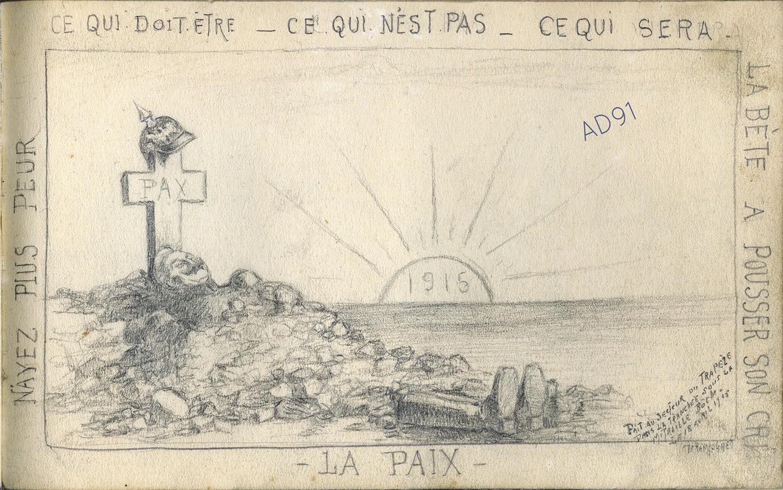 10 - « Ce qui doit être, ce qui n'est pas, ce qui sera », croquis de Lucien Duclair fait au secteur du Trapèze dans la tranchée sous la mitraille, 18 avril 1915. (93J2/25)